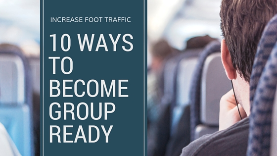 Increase Foot Traffic with Motorcoach Business - 10 Ways to Become Group Ready