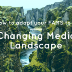 How to Adapt Your FAMs to a Changing Media Landscape