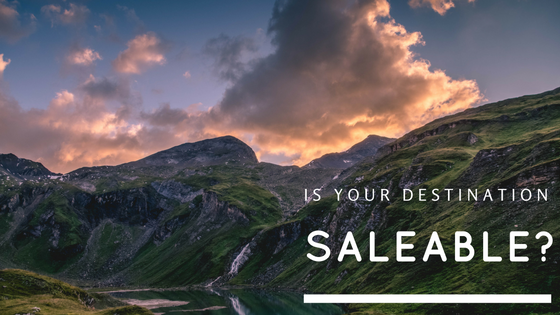 Is Your Destination Saleable?