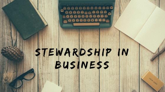 Stewardship in Business