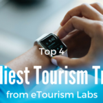 Top 4 Trendiest Tourism Trends from eTourism Labs