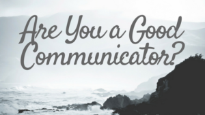 Are you a good communicator?