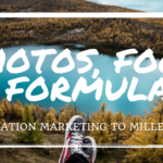 Photos, Food & Formulas: Destination Marketing to Millennials