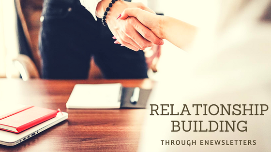 Relationship Building through eNewsletters