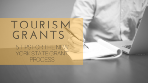 Tourism Grants - 5 tips for teh New York State grant process