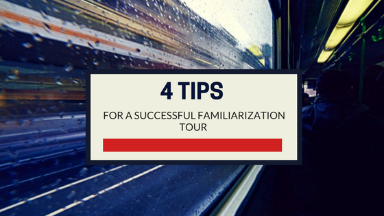 4 Tips for a Successful Familiarization Tour