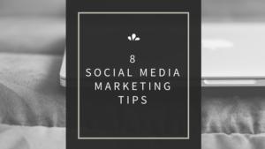 8 social media marketing tips