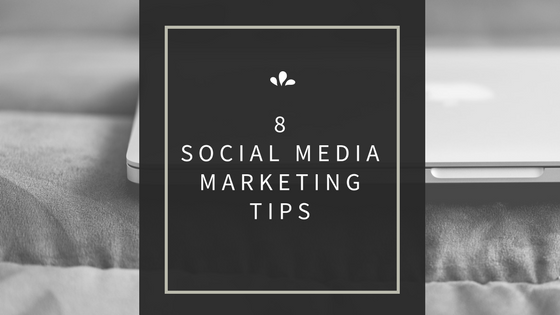 8 social media marketing tips