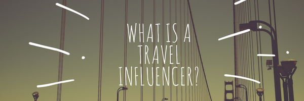 what is a travel influencer