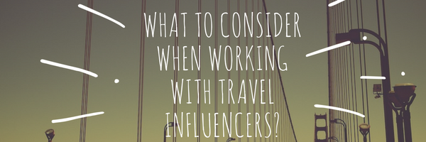 What to consider when working with travel influencers