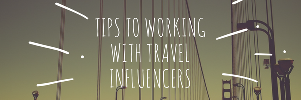 Tips to working with travel influencers
