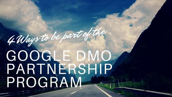 4 Ways to be part of the Google DMO Partnership Program