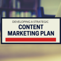 developing a strategic content marketing plan
