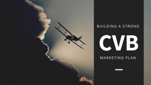 Building a Strong CVB Marketing Plan