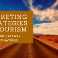 Marketing Strategies in Tourism – Beyond Gateway Destinations