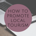 How to Promote Local Tourism