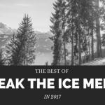 The best of break the ice media in 2017