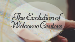 The Evolution of Welcome Centers