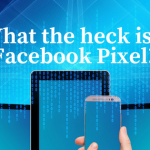 What the heck is a Facebook Pixel?
