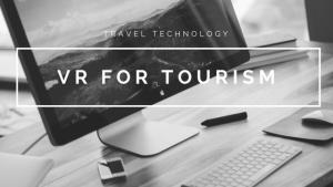 Travel Technology VT for Tourism