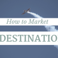 How to market a destination