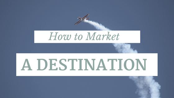 How to market a destination