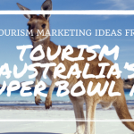 4 Tourism Marketing Ideas from Tourism Australia's Super Bowl Ad