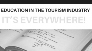 Education in the tourism industry- it's everywhere