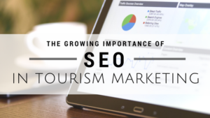 The Growing Importance of SEO In Tourism Marketing