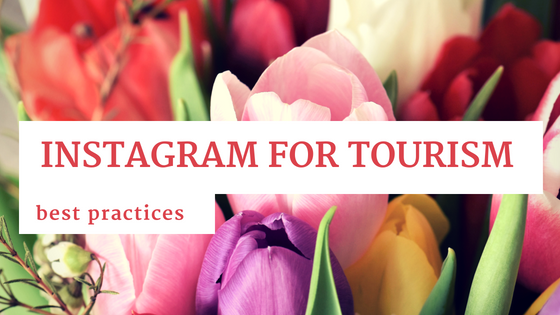 instagram for tourism best practices