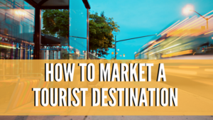 how to market a tourist destination