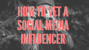 How to vet a social media influencer