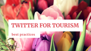 Twitter for Tourism: Best Practices