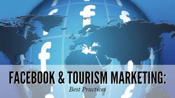 Facebook and Tourism Marketing: Best Practices