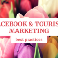 Facebook & Tourism Marketing: Best Practices