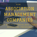 How Association Management Companies help multi-stakeholder tourism marketing programs