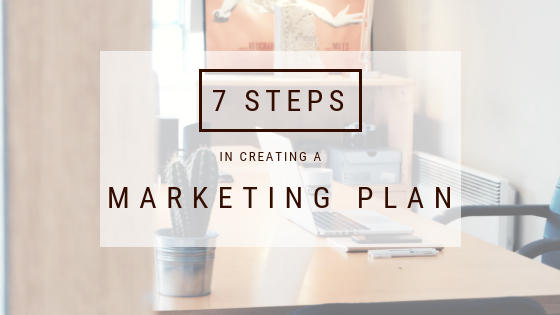 7 steps in creating a marketing plan