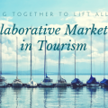 Collaborative Marketing in Tourism Working Together to Lift All Boats