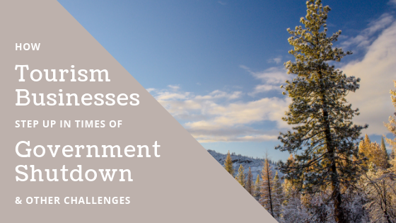 How Tourism Businesses Step Up in Times of Government Shutdown & Other Challenges