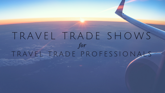 Travel Trade Shows for Travel Trade Professionals