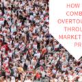 How to Combat Overtourism Through Marketing & PR