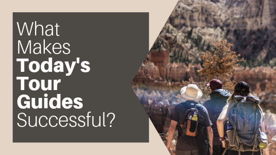 what makes today's tour guides successful?