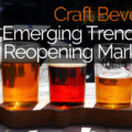Craft Beverage: Emerging Trends and Reopening Marketing