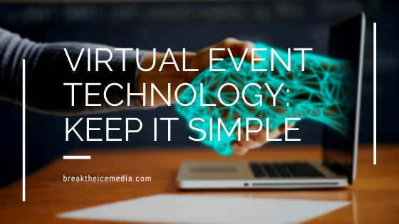 Virtual Event Technology: Keep it Simple