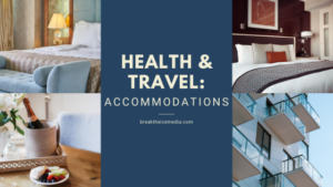 Health & Travel: Accommodations