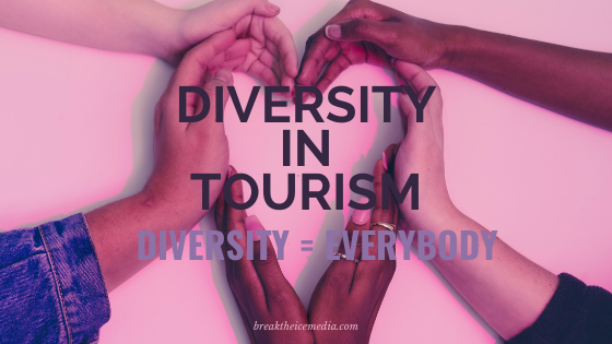 Diversity in Tourism: Diversity = Everybody