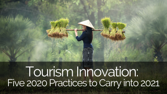Tourism Innovation: Five 2020 Practices to Carry into 2021
