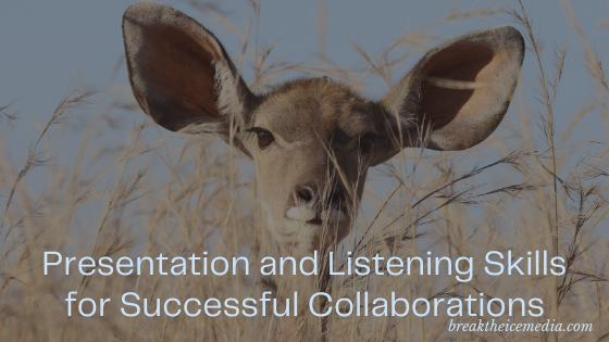 Presentation and Listening Skills for Successful Collaborations