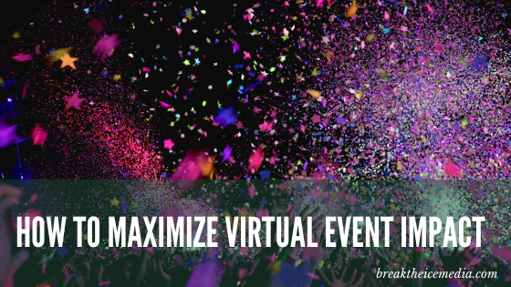 How to Maximize Virtual Event Impact