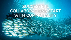 Successful Collaborations start witSuccessful Collaborations start with Commonalityh Commonality